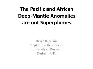 The Pacific and African Deep-Mantle Anomalies are not Superplumes
