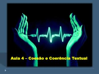 Aula 4 – Coesão e Coerência Textual