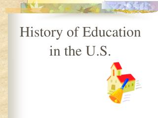 History of Education  in the U.S.