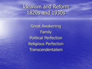 Idealism and Reform 1820s and 1930s