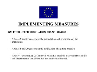 IMPLEMENTING MEASURES GM FOOD – FEED REGULATION (EC) N° 1829/2003
