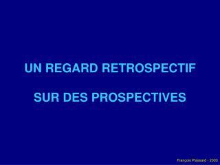 UN REGARD RETROSPECTIF SUR DES PROSPECTIVES