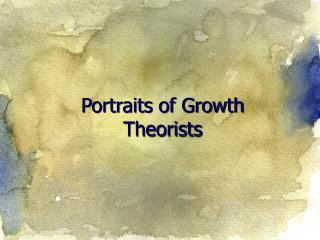 Portraits of Growth Theorists