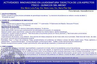 ACTIVIDADES  INNOVADORAS EN LA ASIGNATURA �DID�CTICA DE LOS ASPECTOS F�SICO - QU�MICOS DEL MEDIO�