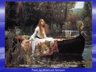THE LADY OF SHALOTT by John William Waterhouse Poem, by Alfred Lord Tennyson