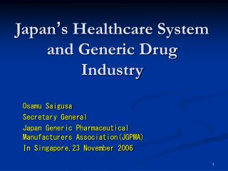 Japan ' s Healthcare System and Generic Drug Industry