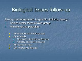 Biological Issues follow-up