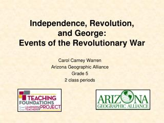 Independence, Revolution,  and George:  Events of the Revolutionary War