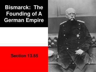Bismarck:  The Founding of A German Empire