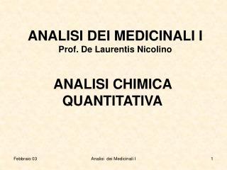 ANALISI DEI MEDICINALI I Prof. De Laurentis Nicolino