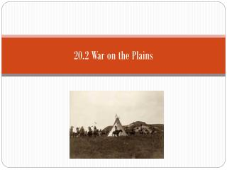 20.2 War on the Plains