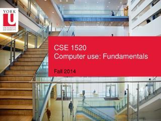 CSE 1520 Computer use: Fundamentals