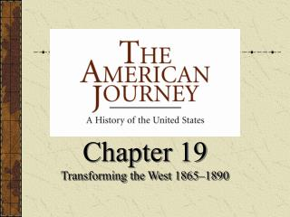 Chapter 19 Transforming the West 1865–1890