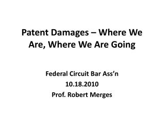 Patent Damages – Where We Are, Where We Are Going