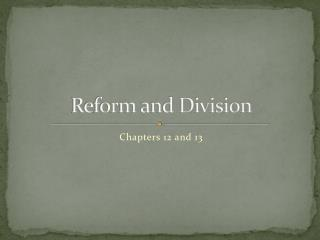 Reform and Division