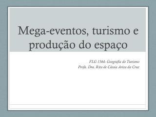 Mega-eventos, turismo e produ��o do espa�o