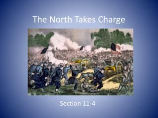The North Takes Charge