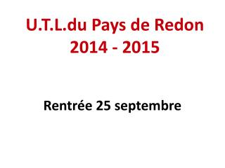 U.T.L.du Pays de Redon 2014 - 2015