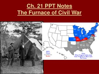 Ch. 21 PPT Notes The Furnace of Civil War