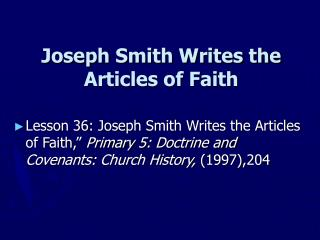 Joseph Smith Writes the Articles of Faith