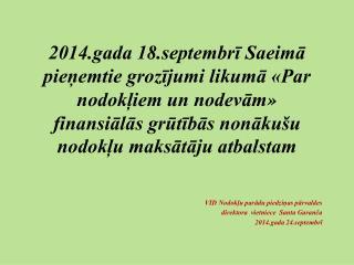 VID Nodokļu parādu piedziņas pārvaldes  direktora  vietniece  Santa Garanča 2014.gada 24.septembrī