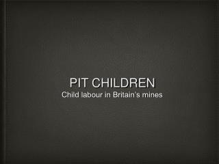 PIT CHILDREN