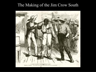 The Making of the Jim Crow South