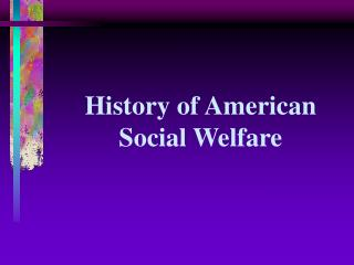 History of American Social Welfare