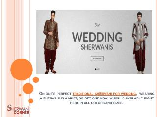 Great Traditional sherwanis for wedding right here for you