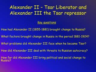 Alexander II – Tsar Liberator and Alexander III the Tsar repressor