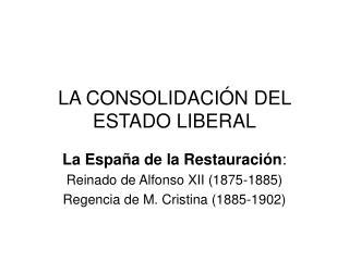 LA CONSOLIDACIÓN DEL ESTADO LIBERAL