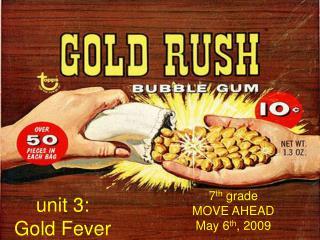 unit 3: Gold Fever
