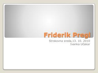Friderik Pregl