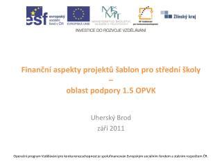 Finanční aspekty projektů šablon pro střední školy  – oblast podpory 1.5 OPVK