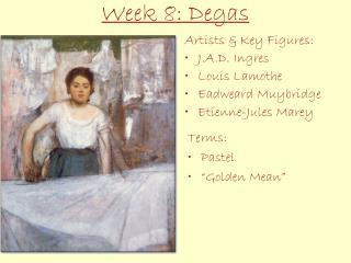 Week 8: Degas