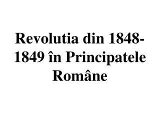 Revolutia din 1848-1849 în Principatele Române