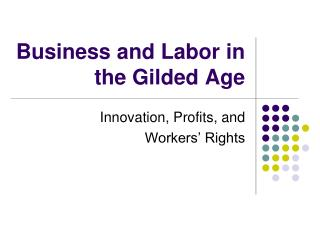 Business and Labor in the Gilded Age