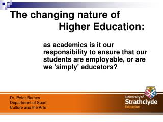 The changing nature of 					Higher Education: