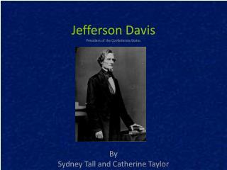 Jefferson Davis President of the Confederate States