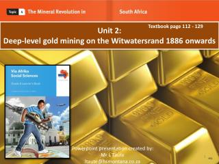 Unit 2: Deep-level gold mining on the Witwatersrand 1886 onwards