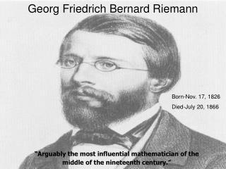 Georg Friedrich Bernard Riemann