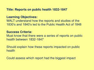 Title: Reports on public health 1832-1847 Learning Objectives: