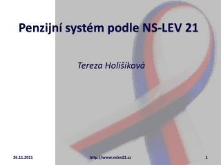 Penzijní systém podle NS-LEV 21