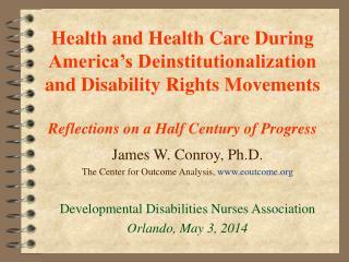 James W. Conroy, Ph.D. The Center for Outcome Analysis,  eoutcome