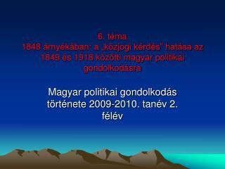 Magyar politikai gondolkodás története 2009-2010. tanév 2. félév