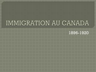 IMMIGRATION AU CANADA