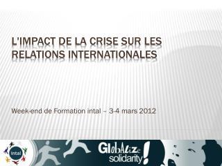 L'impact  de la  crise  sur les relations  internationales