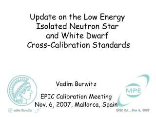 Update on the Low Energy  Isolated Neutron Star and White Dwarf Cross-Calibration Standards