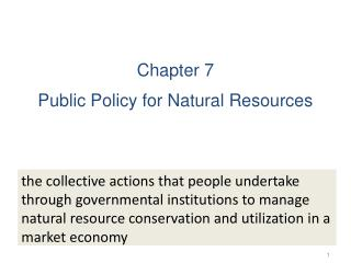 Chapter 7 Public Policy for Natural Resources