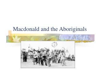 Macdonald and the Aboriginals